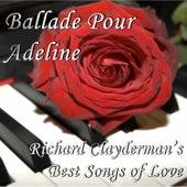 Ballade Pour Adeline: Richard Clayderman's Best Songs of Love by Richard Clayderman