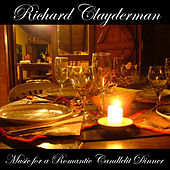 Music for a Romantic Candlelit Dinner by Richard Clayderman