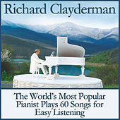 The World's Most Popular Pianist Plays 60 Songs for Easy Listening by Richard Clayderman