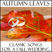 Play & Download Autumn Leaves: Classic Songs for a Fall Wedding by Richard Clayderman | Napster