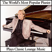 The World's Most Popular Pianist Plays Classic Lounge Music by Richard Clayderman