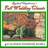 Play & Download Richard Clayderman's Fall Wedding Classic: 40 Classic Wedding Songs by Richard Clayderman | Napster