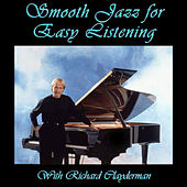 Play & Download Smooth Jazz for Easy Listening With Richard Clayderman by Richard Clayderman | Napster