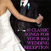 40 Classic Songs for Your 2012 Wedding Reception by Richard Clayderman