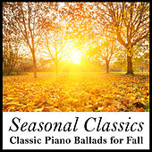 Seasonal Classics: Classic Piano Ballads for Fall by Richard Clayderman