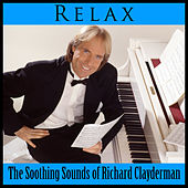 Play & Download Relax: The Soothing Sounds of Richard Clayderman by Richard Clayderman | Napster