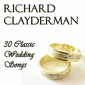 Play & Download 30 Classic Wedding Songs by Richard Clayderman | Napster