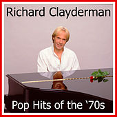 Play & Download Pop Hits of the '70s by Richard Clayderman | Napster