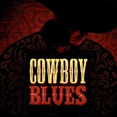 Play & Download Cowboy Blues by Various Artists | Napster