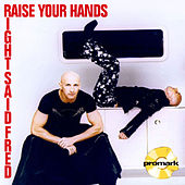 Play & Download Raise Your Hands by Right Said Fred | Napster