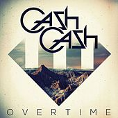 Play & Download Overtime by Cash Cash | Napster