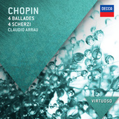 Chopin: 4 Ballades; 4 Scherzi by Claudio Arrau