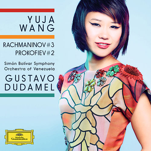 Play & Download Rachmaninov: Piano Concerto No.3 In D Minor, Op.30 / Prokofiev: Piano Concerto No.2 In G Minor, Op.16 by Yuja Wang | Napster