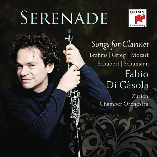 Play & Download Serenade - Songs For Clarinet by Fabio Di Casola | Napster