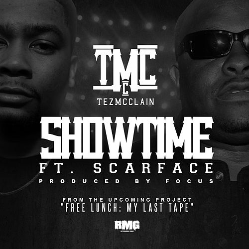 Showtime (feat. Scarface) - Single by Tez McClain
