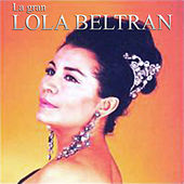 Play & Download La Gran Lola Beltran by Lola Beltran | Napster