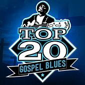 Top 20 Gospel Blues by Various Artists