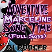 Play & Download Adventure Marceline Song Time (Full Song) by DJ Booger | Napster