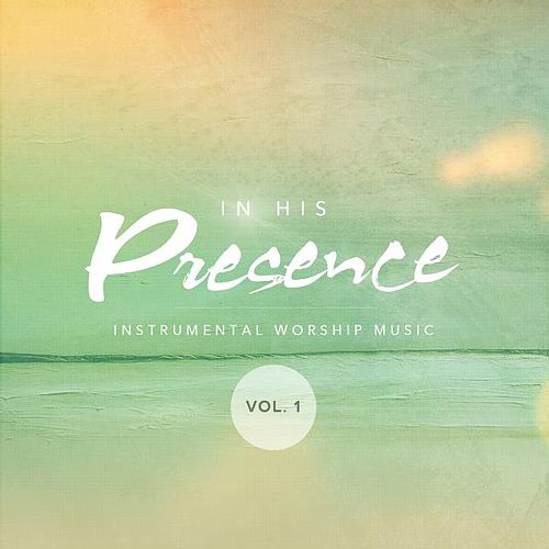 Play & Download In His Presence, Instrumental Worship Music by Mark T. Jackson | Napster