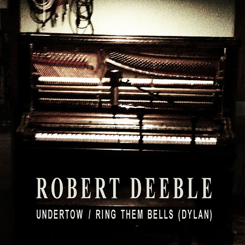 Play & Download Undertow - Single by Robert Deeble | Napster