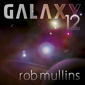 Play & Download Galaxy 12 by Rob Mullins | Napster