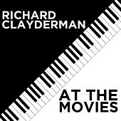 Play & Download Richard Clayderman At the Movies by Richard Clayderman | Napster