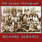 Play & Download Old School Photograph by Richard Digance | Napster