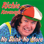 Play & Download No Drink No More by Richie Kavanagh | Napster