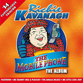 Play & Download The Mobile Phone by Richie Kavanagh | Napster