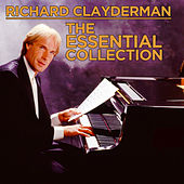 Richard Clayderman: The Essential Collection by Richard Clayderman