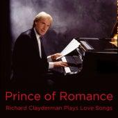 Prince of Romance: Richard Clayderman Plays Love Songs by Richard Clayderman