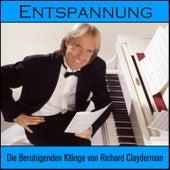 Play & Download Entspannung: Die Beruhigenden Klänge Von Richard Clayderman by Richard Clayderman | Napster