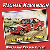 Play & Download Where The Ref Was Kicked by Richie Kavanagh | Napster