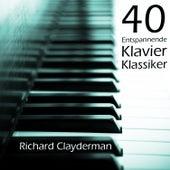 Play & Download 40 Entspannende Klavier Klassiker by Richard Clayderman | Napster