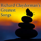 Play & Download Richard Clayderman's Greatest Songs by Richard Clayderman | Napster