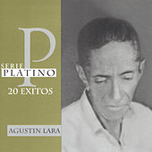 Play & Download Serie Platino: 20 Exitos by Agustín Lara | Napster
