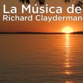La Música de Richard Clayderman by Richard Clayderman