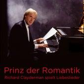 Play & Download Prinz der Romantik: Richard Clayderman spielt Liebeslieder by Richard Clayderman | Napster