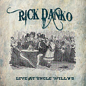 Live At Uncle Willy's by Rick Danko