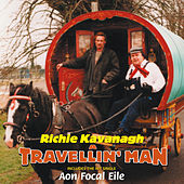 Play & Download A Travellin' Man by Richie Kavanagh | Napster