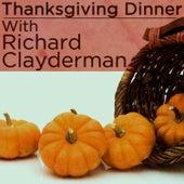 Thanksgiving Dinner With Richard Clayderman by Richard Clayderman