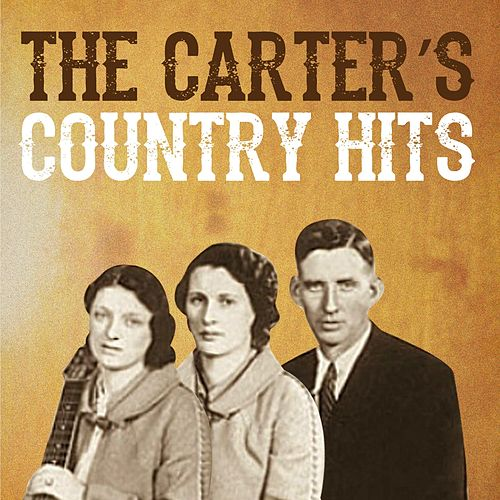 Play & Download The Carter's Country Hits by The Carter Family | Napster