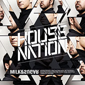 House Nation (Compiled and Mixed by Milk & Sugar) by Various Artists