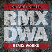 Play & Download D/W/A Remix Works by Detroit Diesel | Napster