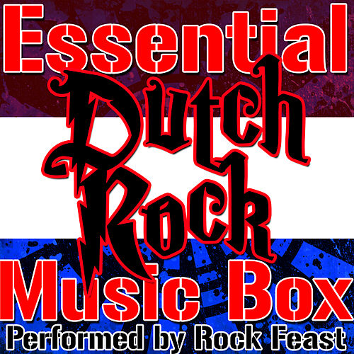 Play & Download Essential Dutch Rock Music Box by Rock Feast | Napster