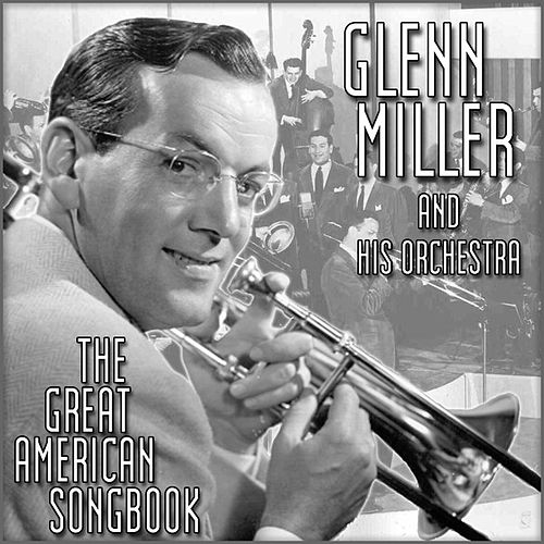 Play & Download The Great American Song Book by Glenn Miller | Napster