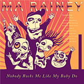 Play & Download Nobody Rocks Me Like My Baby Do by Ma Rainey | Napster