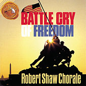 Play & Download Battle Cry Of Freedom by Robert Shaw Chorale | Napster