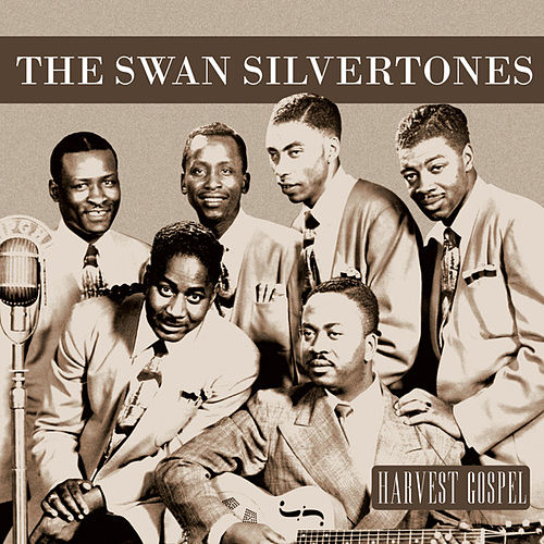 Play & Download Harvest Gospel: The Swan Silvertones by The Swan Silvertones | Napster