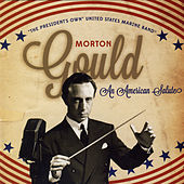 Gould: An American Salute by The President's Own United States Marine Band